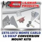 LS Engine Swap Kits - 1970-72 Monte Carlo LS Engine and Trans Conversion Mount Kits