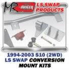 LS Engine Swap Kits - 1994-03 Chevy S10 2WD Truck LS Engine and Trans Conversion Mount Kits