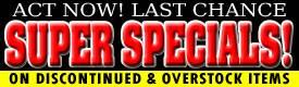 Last Chance. Super Specials